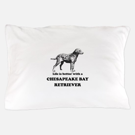 Life Is Better With A Chesapeake Bay Retriever Pil