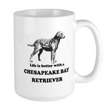 Life Is Better With A Chesapeake Bay Retriever Mug