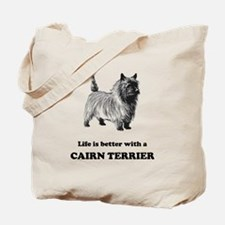 Life Is Better With A Cairn Terrier Tote Bag