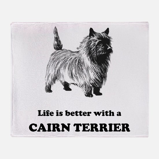Life Is Better With A Cairn Terrier Throw Blanket