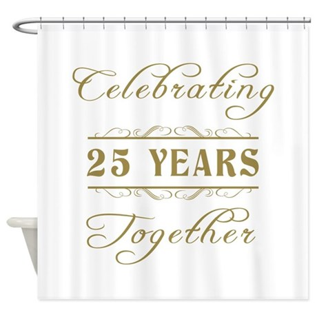 Celebrating 25 Years Together Shower Curtain
