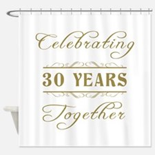 Celebrating 30 Years Together Shower Curtain
