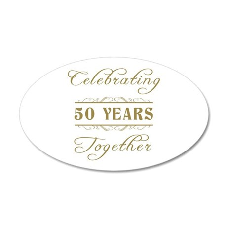 Celebrating 50 Years Together 20x12 Oval Wall Deca