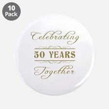 "Celebrating 50 Years Together 3.5"" Button (10 pack"