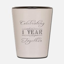 Celebrating 1 Year Together Shot Glass