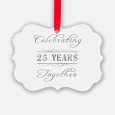 Celebrating 25 Years Together Ornament