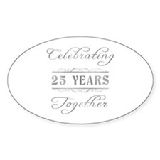 Celebrating 25 Years Together Decal