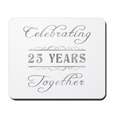 Celebrating 25 Years Together Mousepad