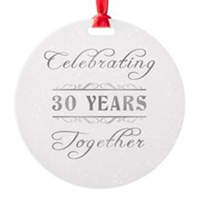 Celebrating 30 Years Together Ornament
