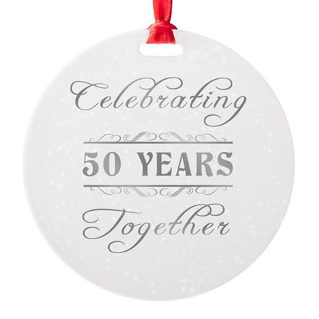 Celebrating 50 Years Together Round Ornament