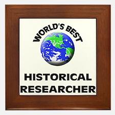 World's Best Historical Researcher Framed Tile