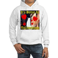 It's Better In Yellowstone Hoodie
