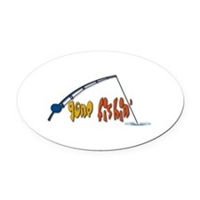 Funny Fishing Humor Oval Car Magnet