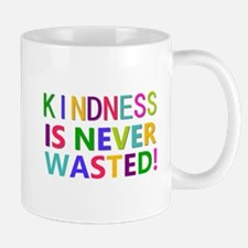 Kindness is Never Wasted Mug