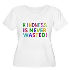 Kindness is Never Wasted Plus Size T-Shirt