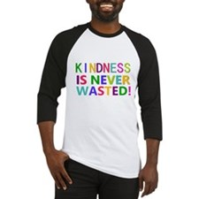 Kindness is Never Wasted Baseball Jersey