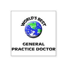 World's Best General Practice Doctor Sticker
