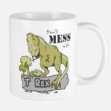 Dont Mess With T Rex Mugs