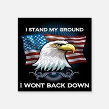 I STAND MY GROUND I WONT BACK DOWN Sticker