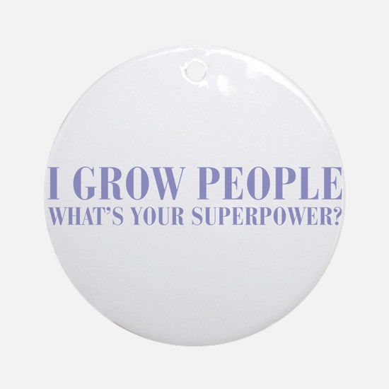 I-grow-people-BOD-VIOLET Ornament (Round)