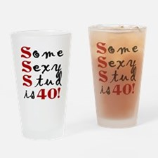 Some Sexy Stud Is 40 Drinking Glass