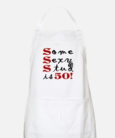 Some Sexy Stud Is 50 Apron