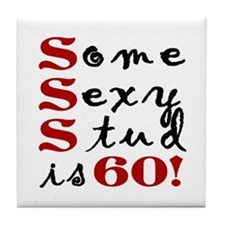 Some Sexy Stud Is 60 Tile Coaster