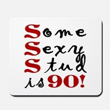 Some Sexy Stud Is 90 Mousepad