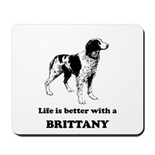 Life Is Better With A Brittany Mousepad