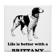 Life Is Better With A Brittany Tile Coaster