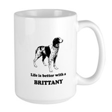 Life Is Better With A Brittany Mug