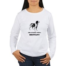 Life Is Better With A Brittany Long Sleeve T-Shirt