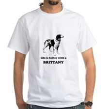 Life Is Better With A Brittany T-Shirt