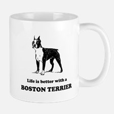 Life Is Better With A Boston Terrier Small Mug