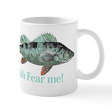 Fish Fear Me Humorous Fisherman Quote Mug