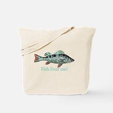 Fish Fear Me Humorous Fisherman Quote Tote Bag