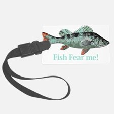 Fish Fear Me Humorous Fisherman Quote Luggage Tag