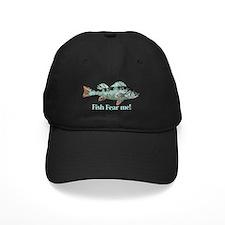 Fish Fear Me Humorous Fisherman Quote Baseball Hat