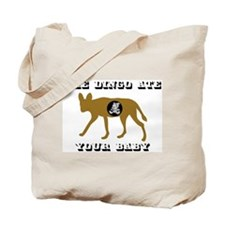 The Dingo Ate Your Baby Tote Bag