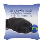 In A Perfect World (Lab) Woven Throw Pillow