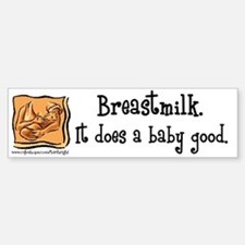 Breastmilk Good Bumper Bumper Bumper Sticker