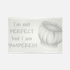 Im not PERFECT but I am PAMPERED Rectangle Magnet
