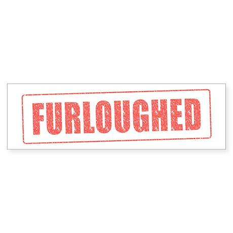 Furloughed Bumper Sticker