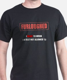 I want to work, Im just not allowed to T-Shirt