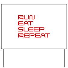 run-eat-sleep-repeat-SAVED-RED Yard Sign