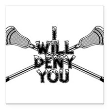 "Lacrosse I WILL DENY YOU Square Car Magnet 3"" x 3"""