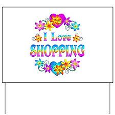 I Love Shopping Yard Sign