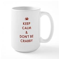 DON'T BE CRABBY Mug