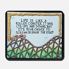 """ ROLLERCOASTER Quote "" / Sculpted Art Mousepad"