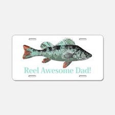 Reel Awesome Dad Fisherman Humor Aluminum License